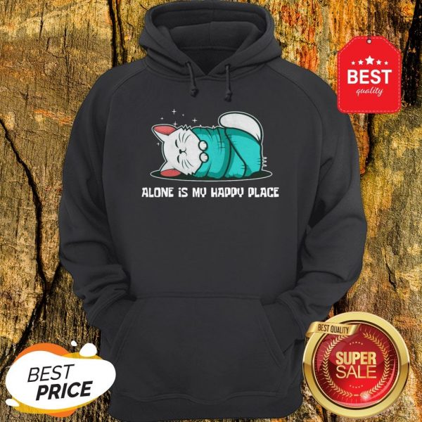 Cat Alone Is My Happy Place Hoodie