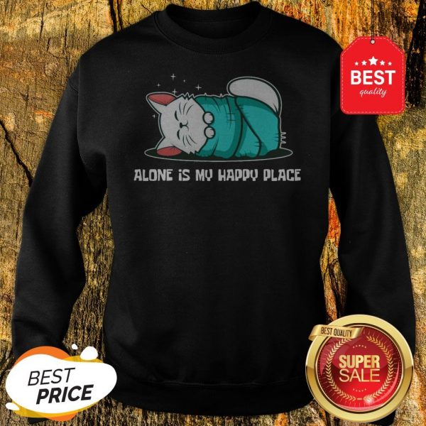 Cat Alone Is My Happy Place Sweatshirt
