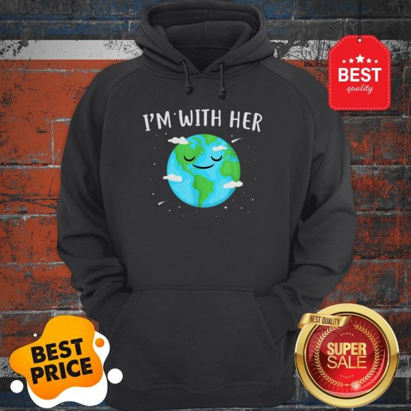 Nice Awesome I'm With Her Sunflower Earth Day Save Earth Mother Hoodie