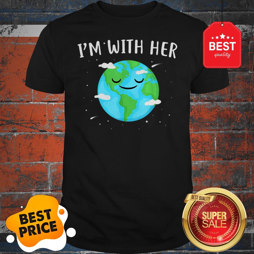 Nice Awesome I'm With Her Sunflower Earth Day Save Earth Mother Shirt