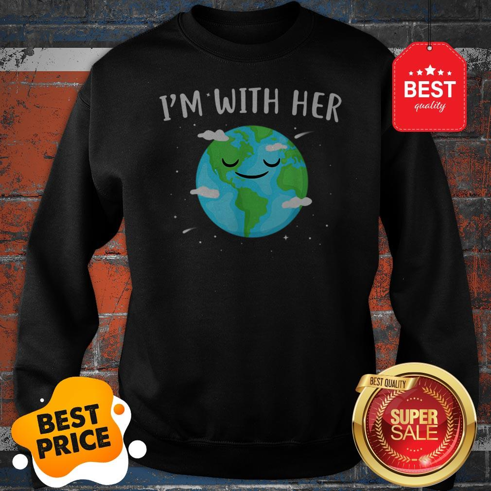 Nice Awesome I'm With Her Sunflower Earth Day Save Earth Mother Sweatshirt
