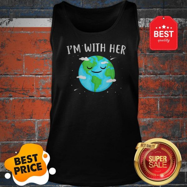 Nice Awesome I'm With Her Sunflower Earth Day Save Earth Mother Tank Top