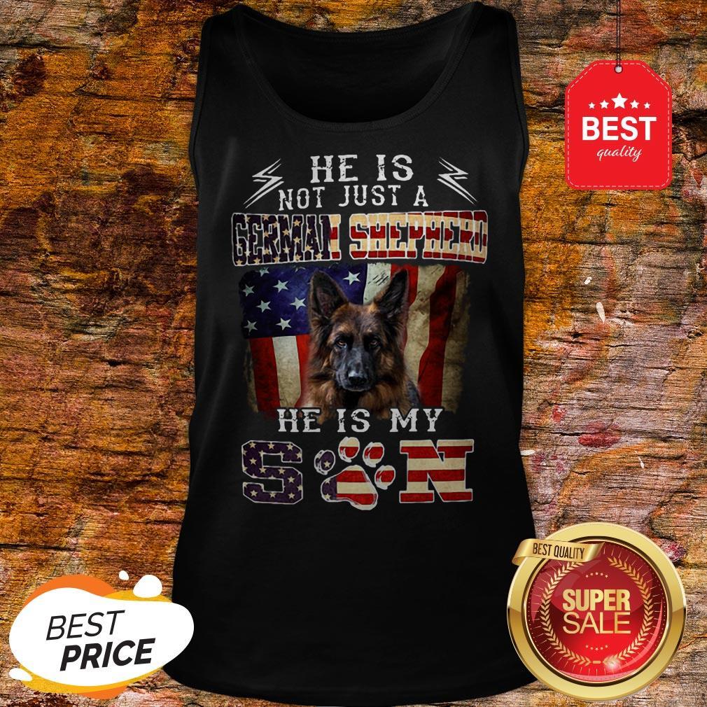 Nice He Is Not Just A German Shepherd He Is My Son American Flag Tank Top