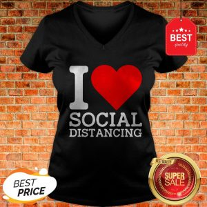 Nice I Love Social Distancing V-neck