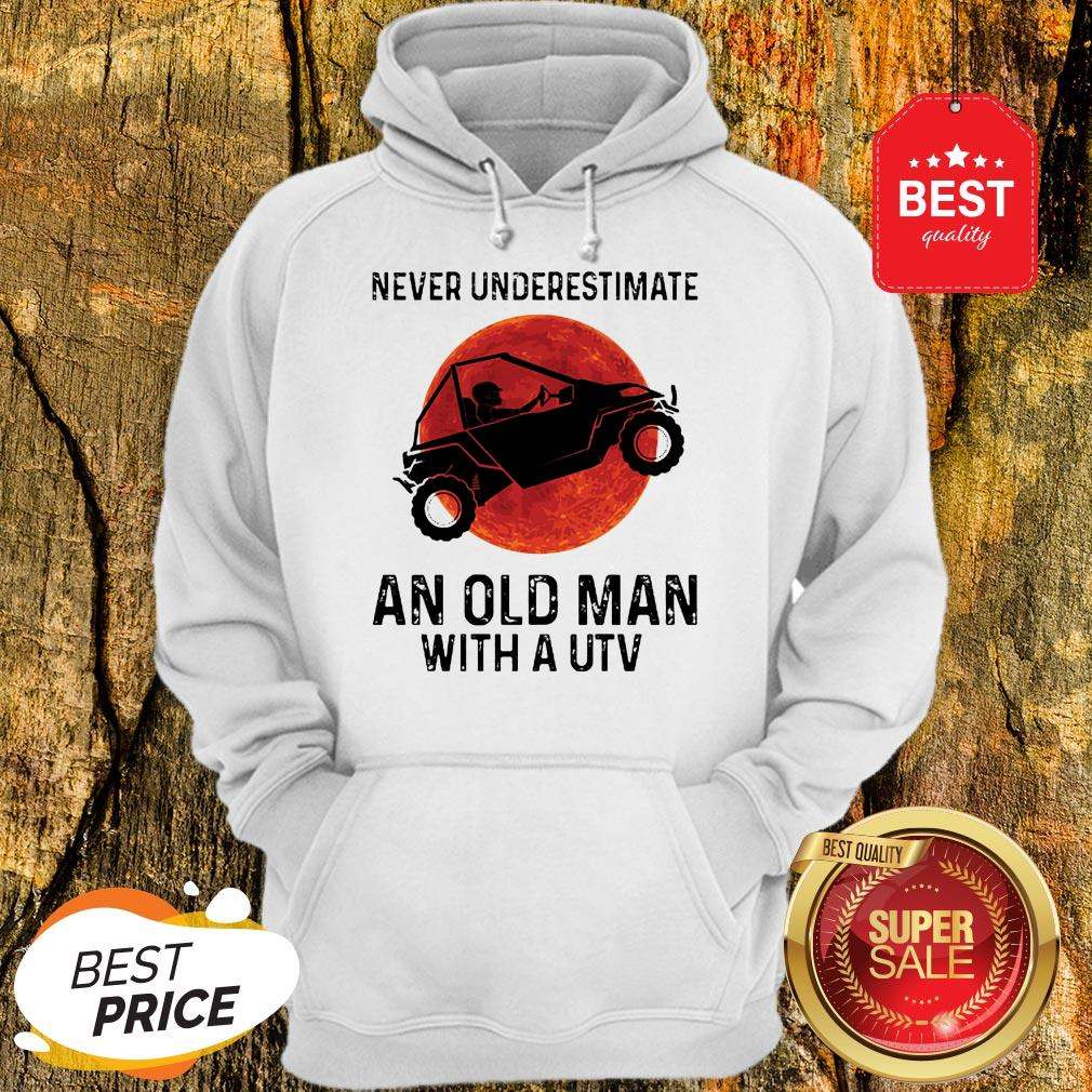 Nice Never Underestimate An Old Man With UTV Sunset Hoodie