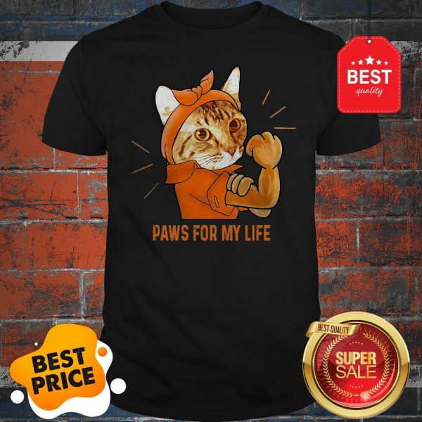Nice Strong Cat Paws For My Life Shirt