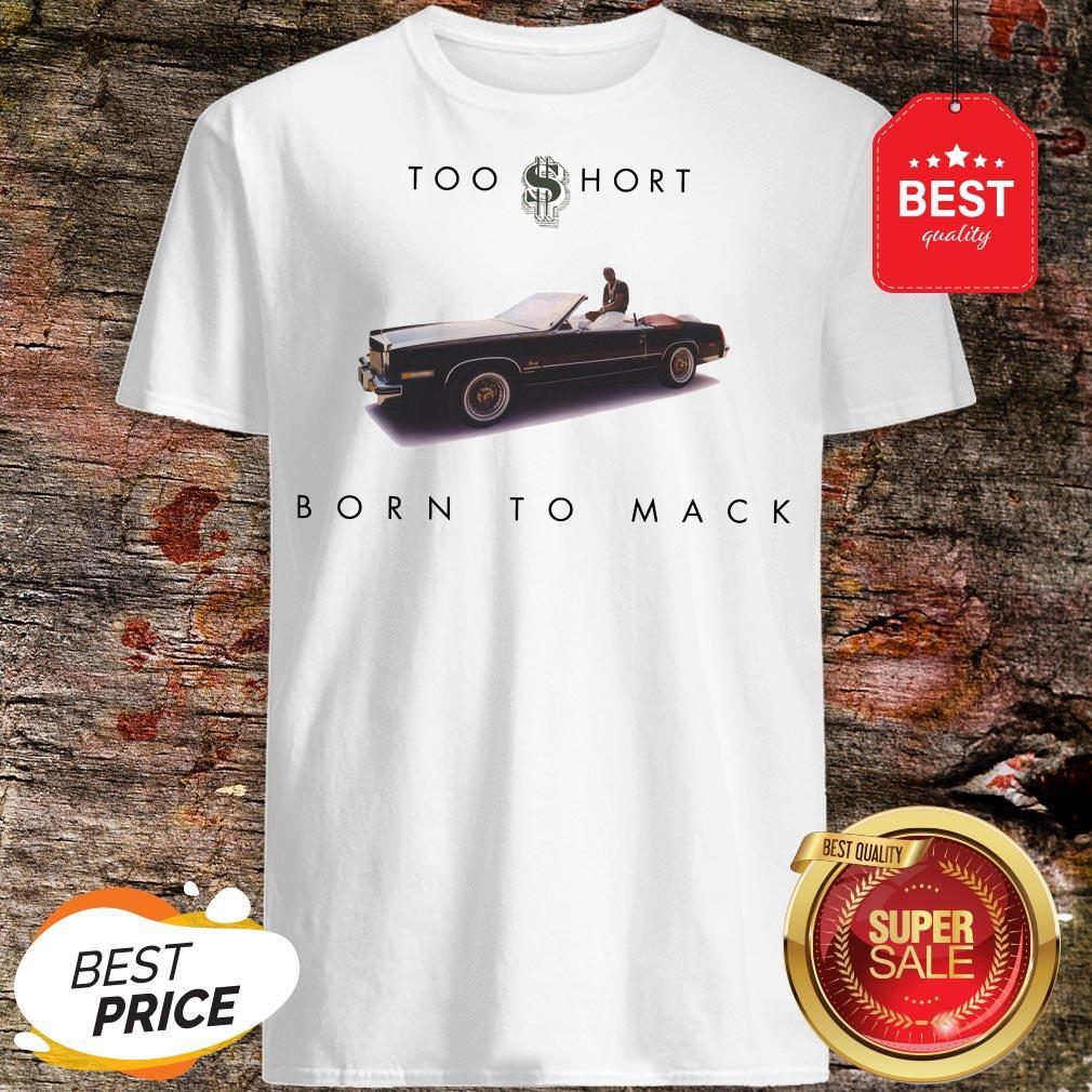 Nice Too Short Born To Mack Shirt