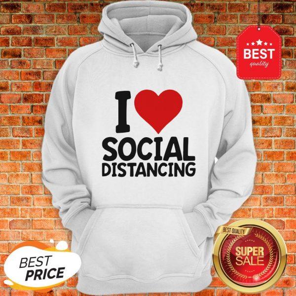 Pretty I Love Social Distancing Hoodie