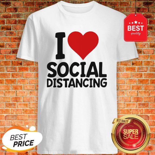 Pretty I Love Social Distancing Shirt