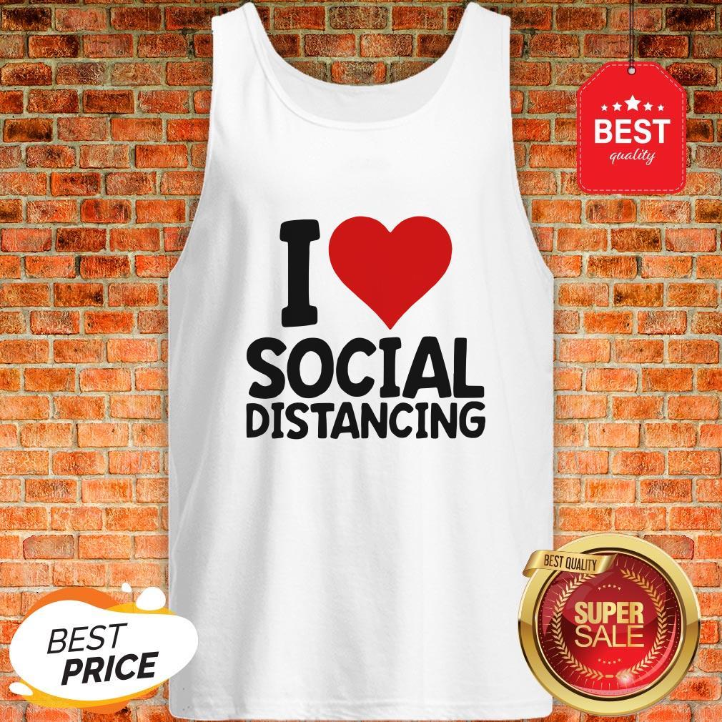 Pretty I Love Social Distancing Tank Top