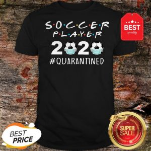 Awesome Soccer Player 2020 Quarantined Coronavirus Shirt