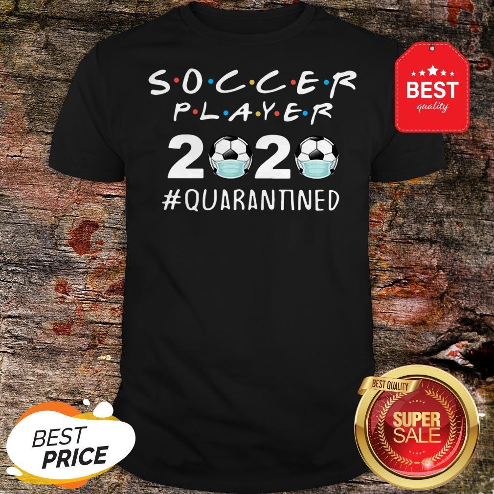 Awesome Soccer Player 2020 Quarantined Coronavirus Shirt