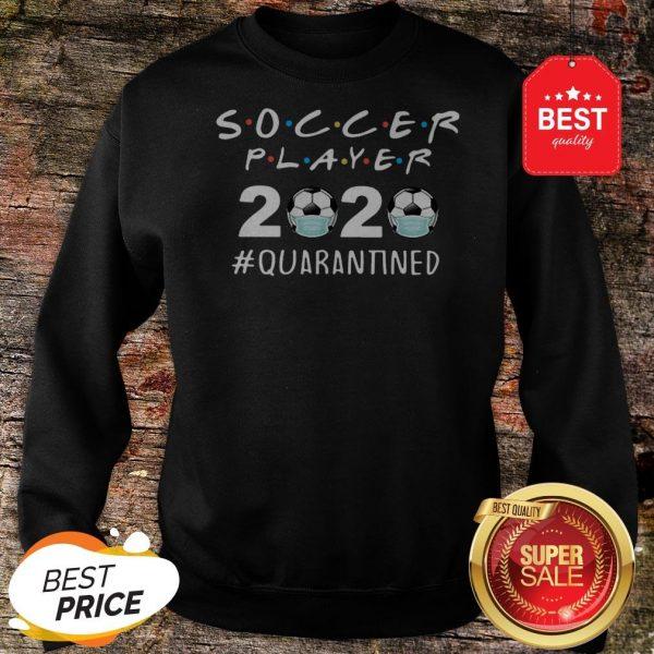 Awesome Soccer Player 2020 Quarantined Coronavirus Sweatshirt