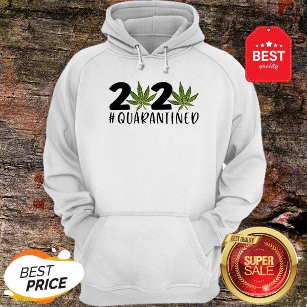 Cannabis Weed 2020 #Quarantined Hoodie