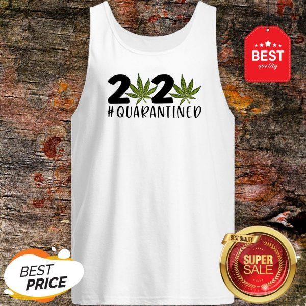 Cannabis Weed 2020 #Quarantined Tank Top