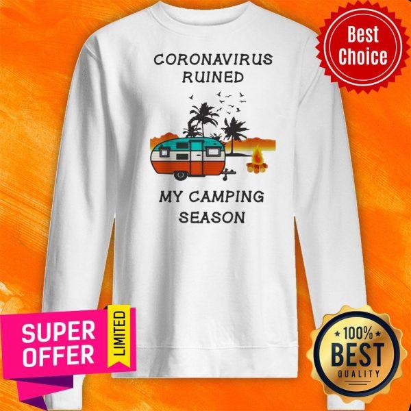 Coronavirus Ruined My Camping Season Sweatshirt