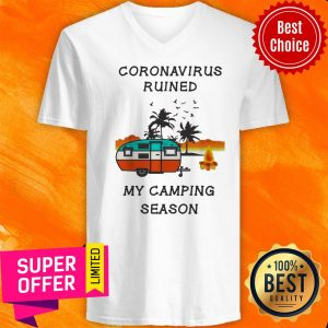 Coronavirus Ruined My Camping Season V-neck