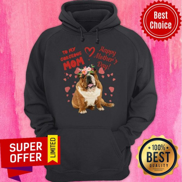 Awesome Bulldog To My Gorgeous Mom Happy Mother's Day Hoodie