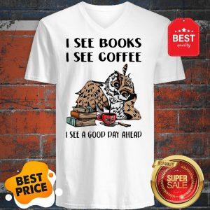Owl I See Books I See Coffee I See A Good Day Ahead V-neck