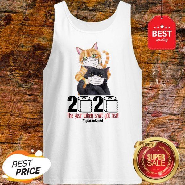 Pretty Cats 2020 The Year When Shit Got Real #Quarantined Coronavirus Tank Top