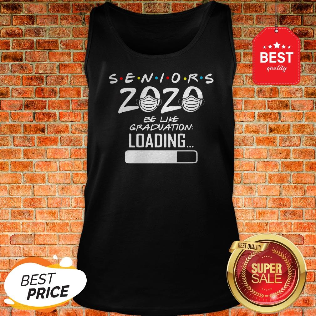 Pretty Seniors 2020 Be Like Graduation Loading Coronavirus Tank Top