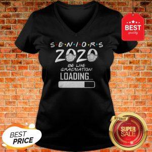 Pretty Seniors 2020 Be Like Graduation Loading Coronavirus V-neck