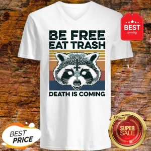 Raccoon Be Free Eat Trash Death Is Coming V-neck