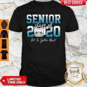 Awesome Senior Class Of 2020 Shit Is Getting Real 2020 Toilet Paper Shirt