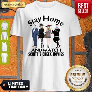 Top Stay Home And Watch Schitt's Creek Movies Shirt