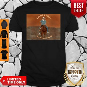 Official You Got A Joint Be A Lot Cooler If You Did Shirt