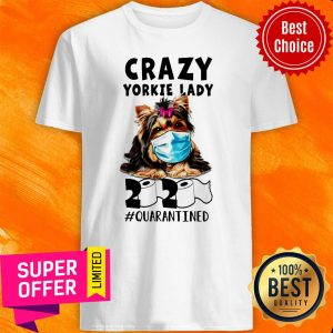 Awesome Crazy Yorkie Lady 2020 Quarantined Shirt