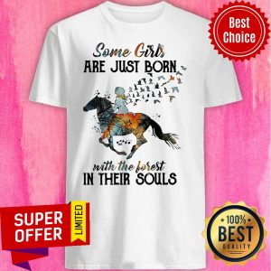Funny Horse Some Girls Are Just Born With The Forest In Their Souls Shirt