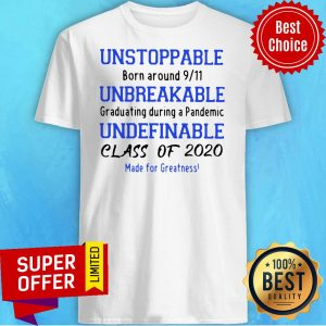 Top Unstoppable Unbreakable Undefinable 2020 Class Of 2020 Shirt