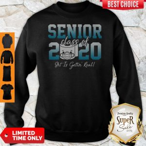 Awesome Senior Class Of 2020 Shit Is Getting Real 2020 Toilet Paper Sweatshirt