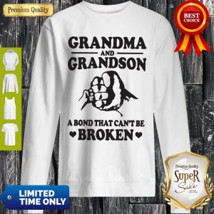 Official Grandma and Grandson A Bond That Can't Be Broken White Version Sweatshirt