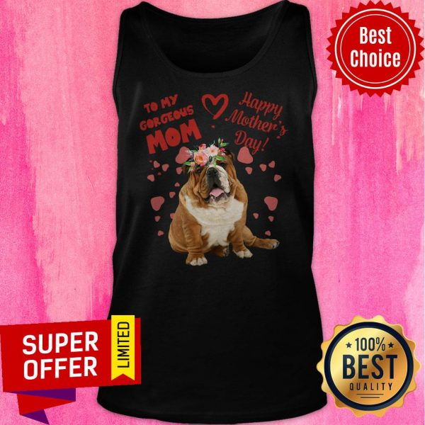 Awesome Bulldog To My Gorgeous Mom Happy Mother's Day Tank Top