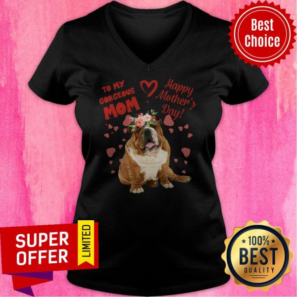 Awesome Bulldog To My Gorgeous Mom Happy Mother's Day V-neck