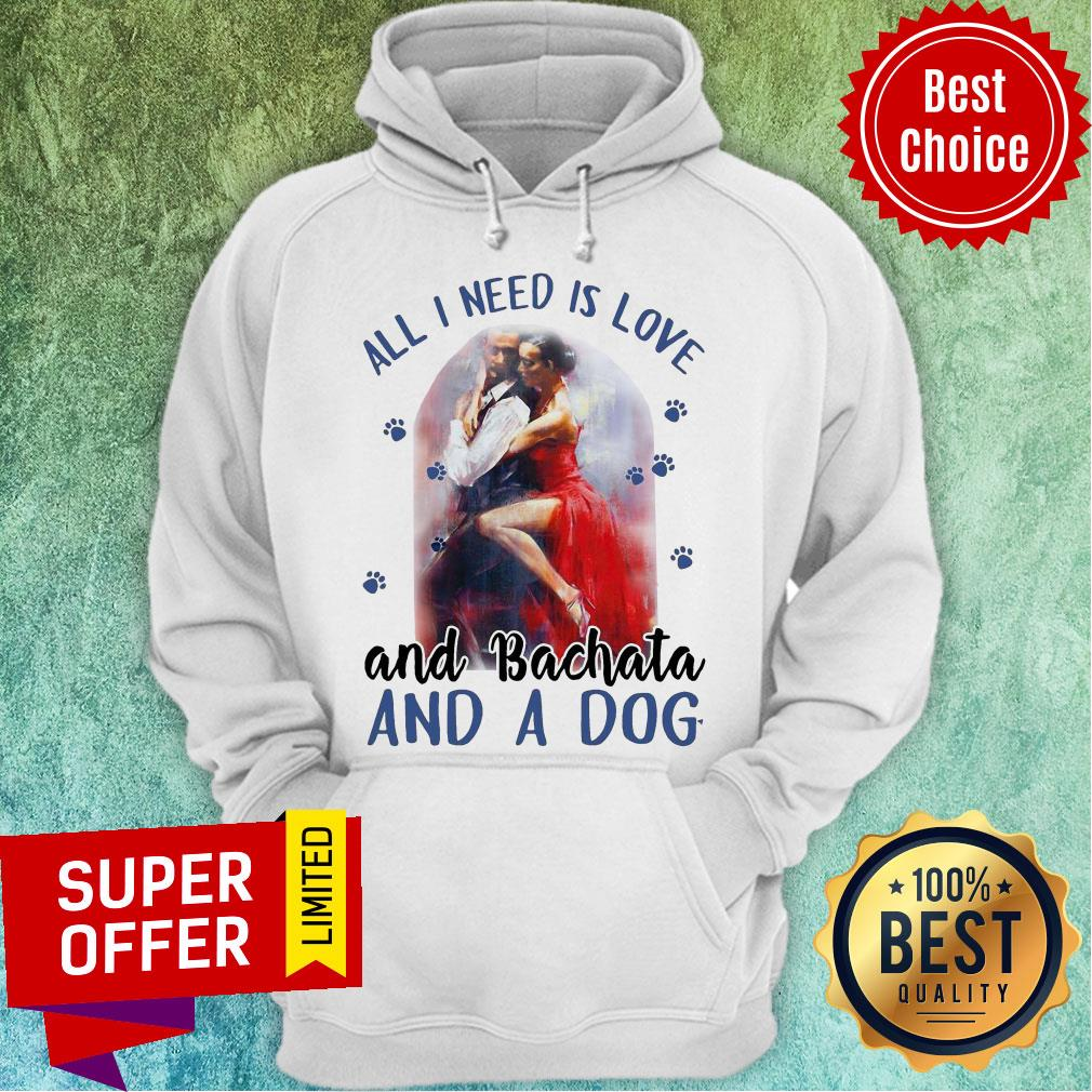 Awesome All I Need Is Love And Bachata And A Awesome All I Need Is Love And Bachata And A Dog Tank TopDog Hoodie