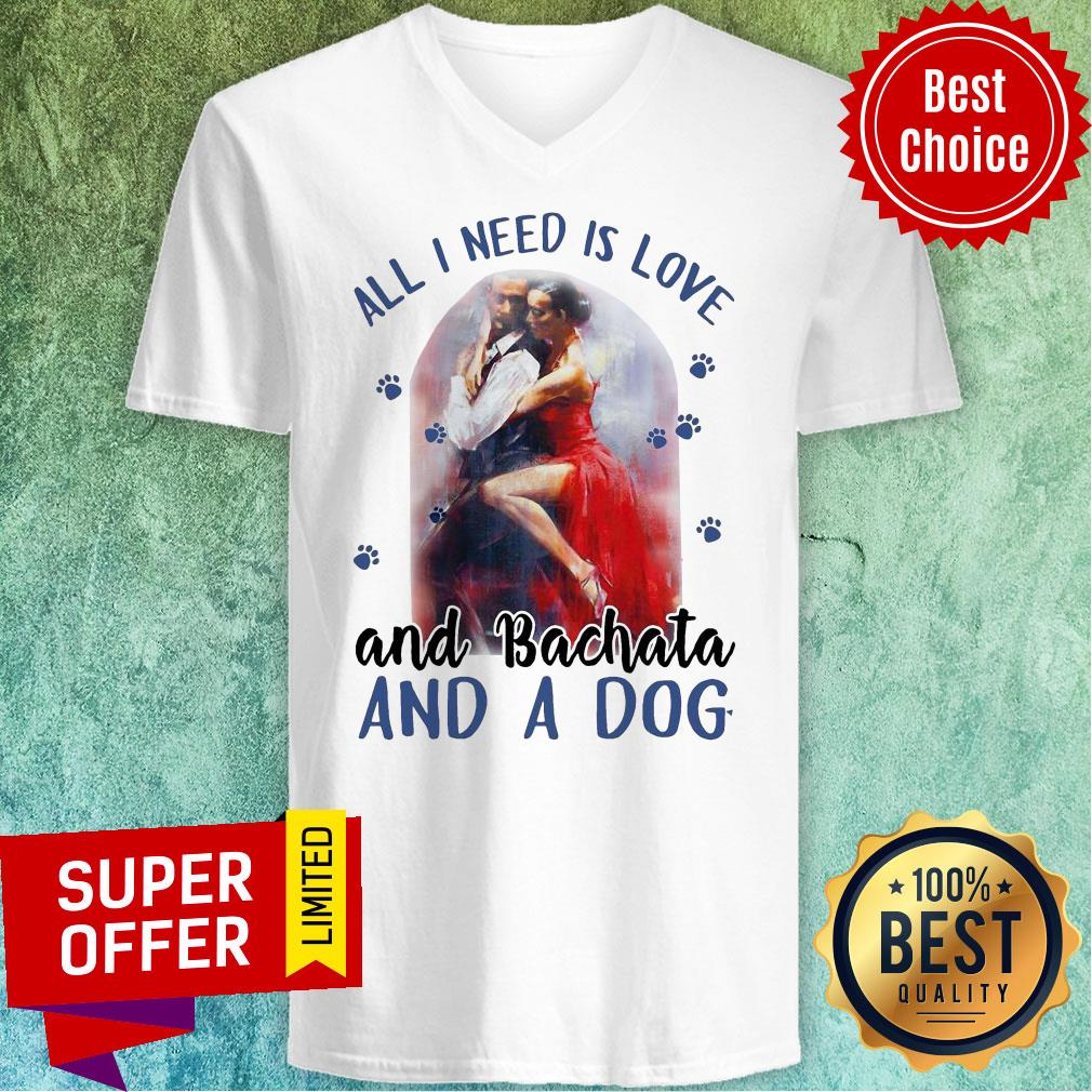 Awesome All I Need Is Love And Bachata And A Awesome All I Need Is Love And Bachata And A Dog Tank TopDog V-neck