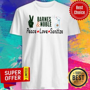 Awesome Barnes And Noble Peace Love Sanitize Shirt