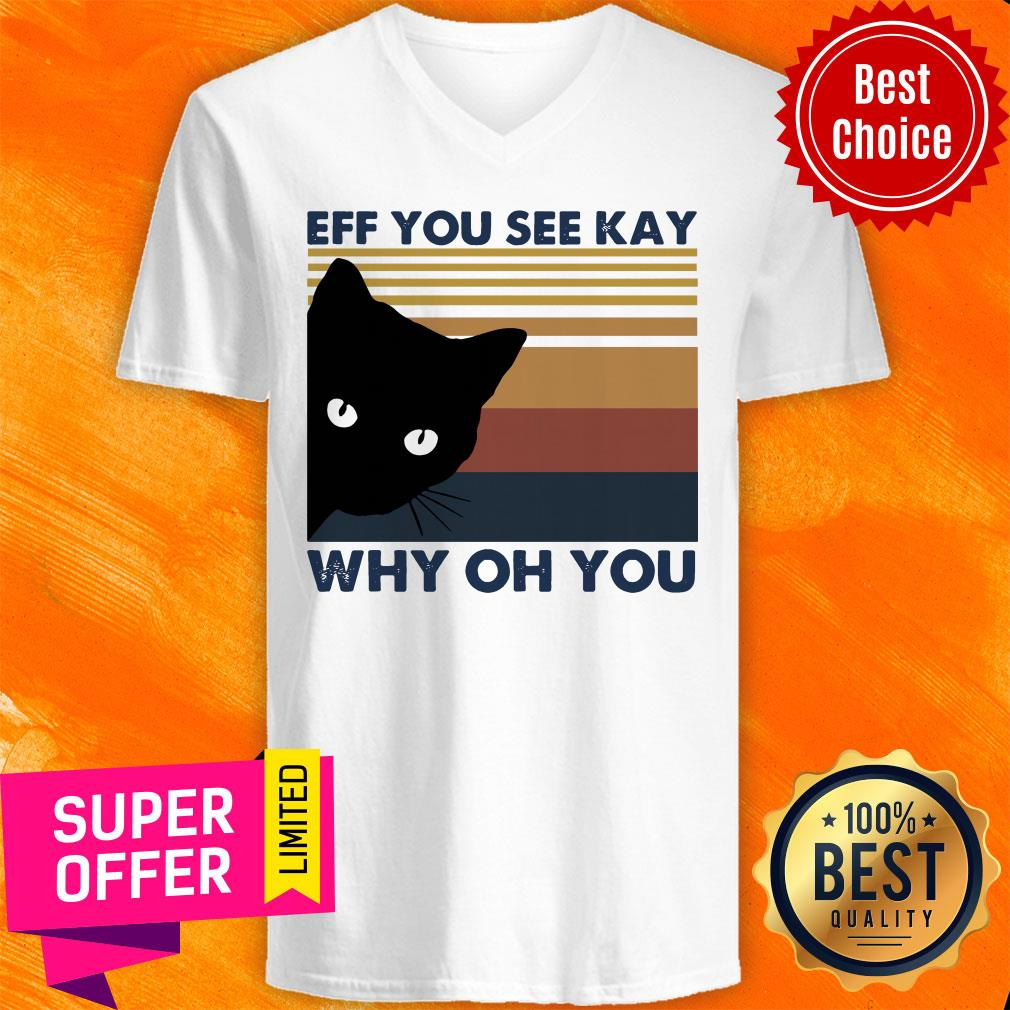 Awesome Black Cat Eff You See Kay Why Oh You Vintage V-neck