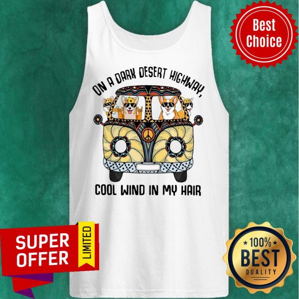 Awesome Corgis On A Dark Desert Highway Cool Wind In My Hair Tank Top