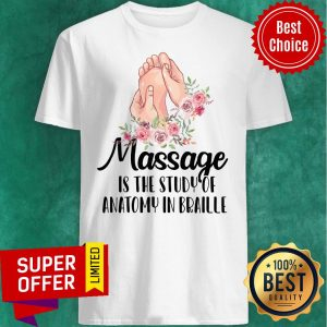 Awesome Massage Is The Study Of Anatomy In Braille Vintage Shirt