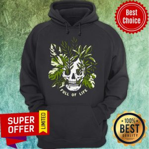 Awesome Skull Full Of Life Hoodie