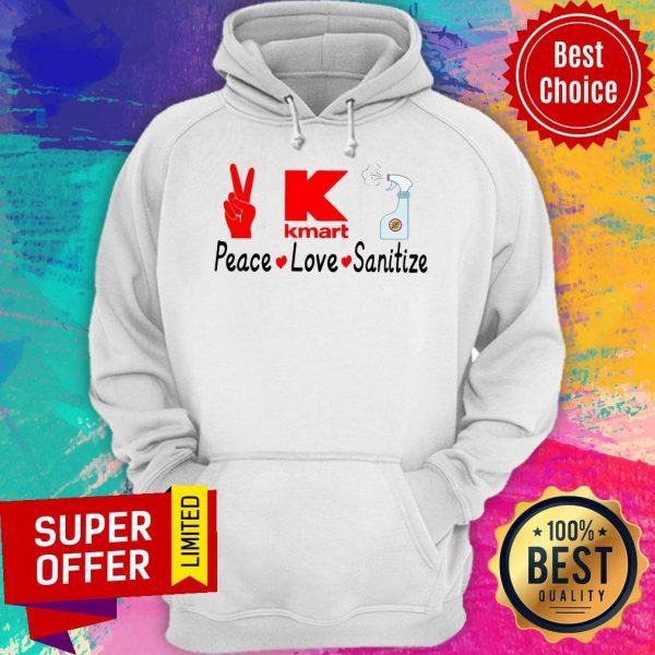 Funny K Kmart Peace Love Sanitize Hoodie