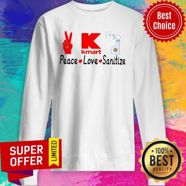 Funny K Kmart Peace Love Sanitize Sweatshirt