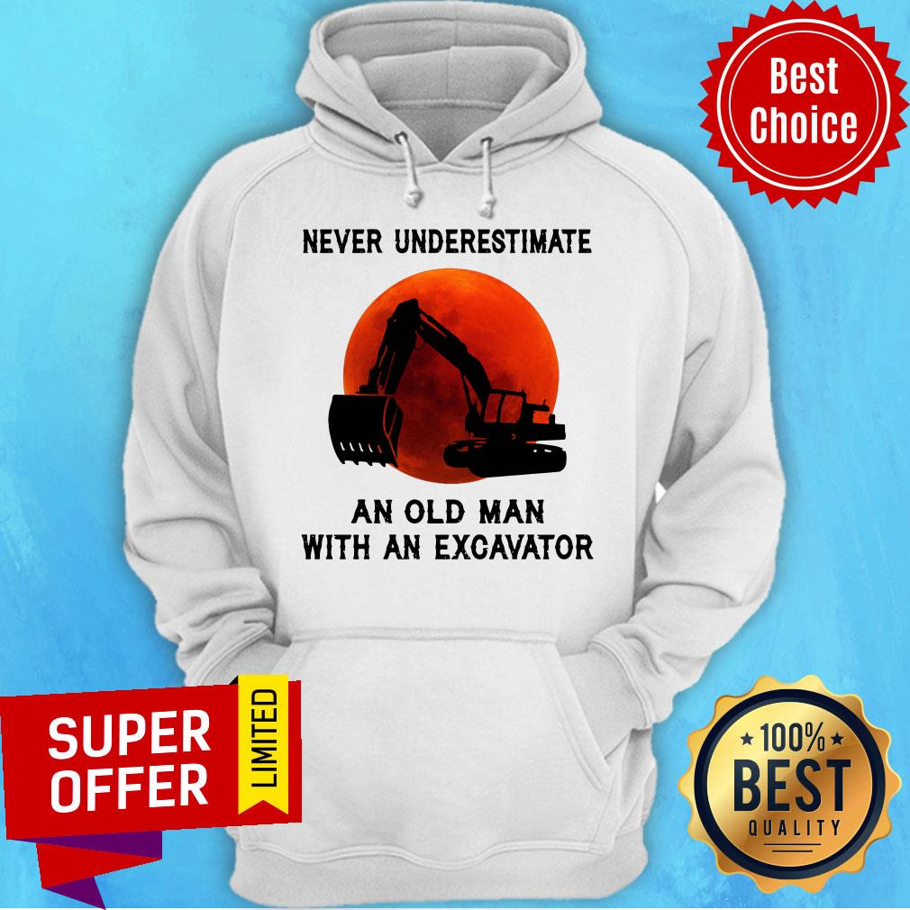 Funny Never Underestimate An Old Man With An Excavator Hoodie