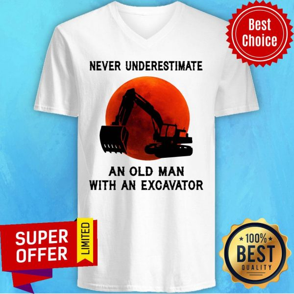 Funny Never Underestimate An Old Man With An Excavator V-neck