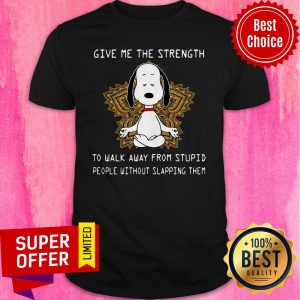 Funny Snoopy Give Me The Strength To Walk Away Form Stupid People Shirt