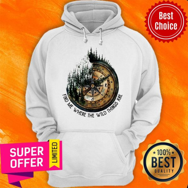 Funny Compass Jungle Find Me Where The Wild Things Are Hoodie